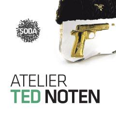 TED NOTEN / Atelier Ted Noten / 29.02.2010-27.03.2010