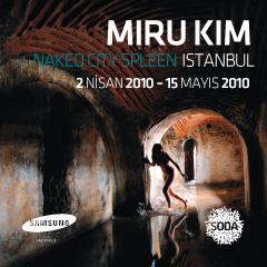 MIRU KIM / Naked City Spleen Istanbul / 02.04.2010-15.05.2010