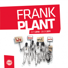 FRANK PLANT/ We Know What You're Thinking / 23.11.10-20.01.11