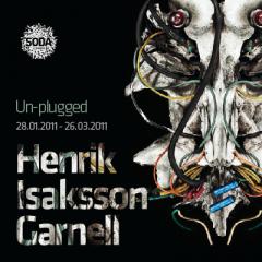 HENRIK ISAKSSON GARNELUn-plugged / 28.01.2011-26.03.2011