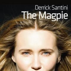 DERRICK SANTINI: The Magpie /01.12.2011-31.12.2011