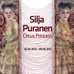 Silja Puranen / Circus Princess 26.04.2012 - 09.06.2012