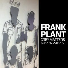Current ExhibitionFrank Plant/Grey Matters 17.12.2016 - 25.02.2017